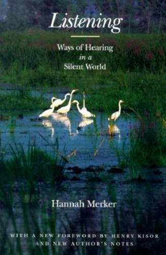 Listening: Ways of Hearing in a Silent World (Paperback)