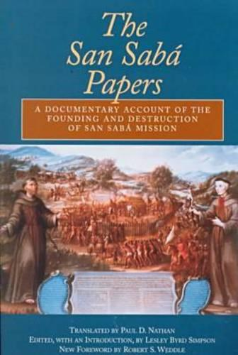 The San Saba Papers: A Documentary Account of the Founding and Destruction of San Saba Mission (Paperback)