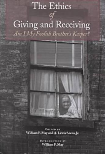 Ethics of Giving and Receiving: Am I My Foolish Brother's Keeper? (Hardback)