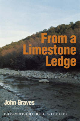 From a Limestone Ledge: Some Essays and Other Ruminations About Country Life in Texas (Paperback)