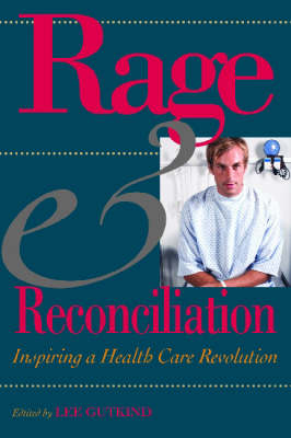 Rage and Reconciliation: Inspiring a Health Care Revolution - Medical Humanities