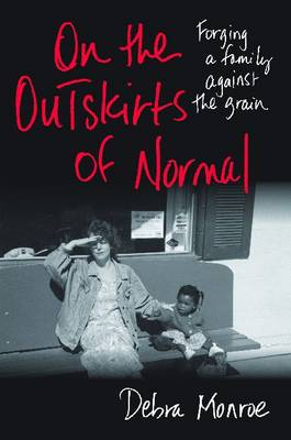 On the Outskirts of Normal: Forging a Family Against the Grain (Hardback)