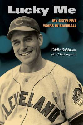 Lucky Me: My Sixty-Five Years in Baseball (Hardback)