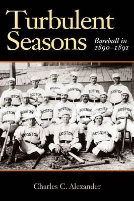 Turbulent Seasons: Baseball in 1890-1891 (Hardback)