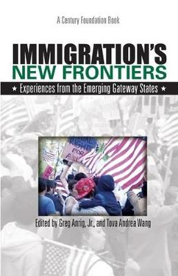 Immigration's New Frontiers: Experiences from the Emerging Gateway Series (Paperback)