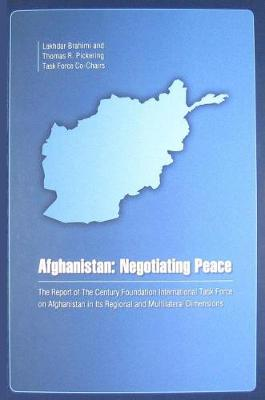 Afghanistan: Negotiating PeaceThe Report of The Century Foundation International Task Force on Af... (Paperback)