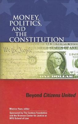 Money, Politics, and the Constitution: Beyond Citizens United (Paperback)