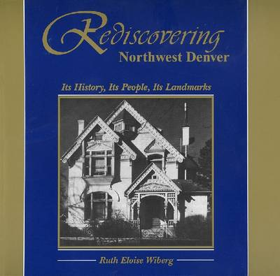 Rediscovering Northwest Denver: Its History, Its People, Its Landmarks (Paperback)