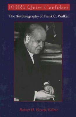 FDR's Quiet Confidant: Autobiography of Frank C. Walker (Hardback)