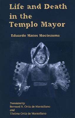 Life and Death in the Templo Mayor (Paperback)