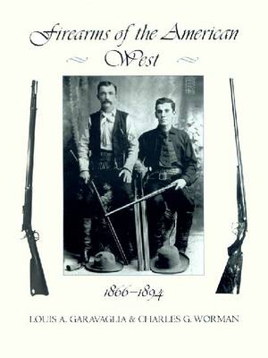 Firearms of the American West: 1866-1894: v. 2 (Hardback)