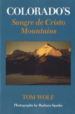 Colorado's Sangre de Cristo (Paperback)