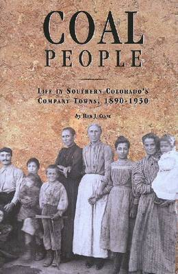 Coal People: Life in Southern Colorado's Company Towns, 1890-1930 (Paperback)
