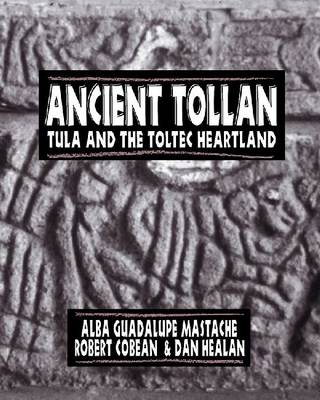 Ancient Tollan: Tula and the Toltec Heartland (Paperback)