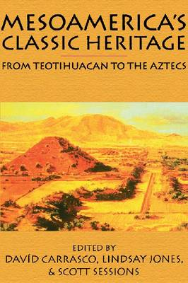 Mesoamerica's Classic Heritage: From Teotihuacan to the Aztecs (Paperback)