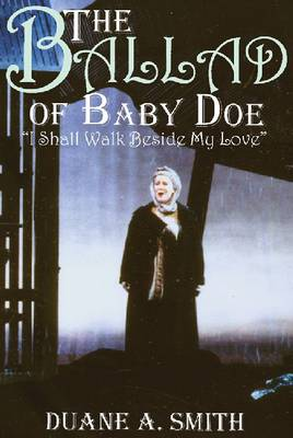 "The Ballad of Baby Doe: ""I Shall Walk Beside My Love"" (Paperback)"