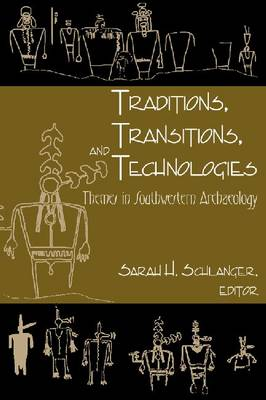Traditions, Transitions, and Technologies: Themes in Southwestern Archaeology (Hardback)