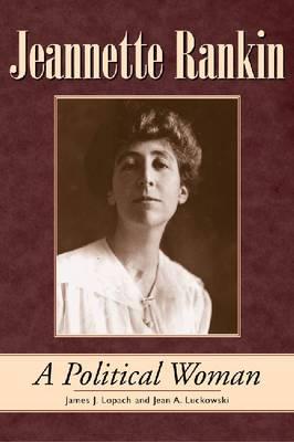 Jeannette Rankin: A Political Woman (Hardback)