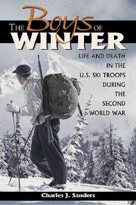 The Boys of Winter: Life and Death in the U.S. Ski Troops During the Second World War (Paperback)