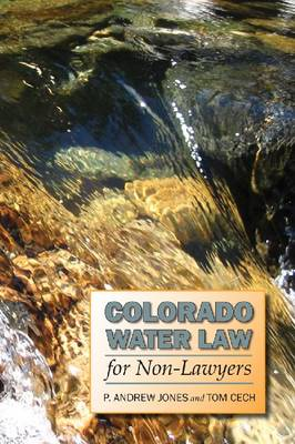 Colorado Water Law for Non-Lawyers (Paperback)