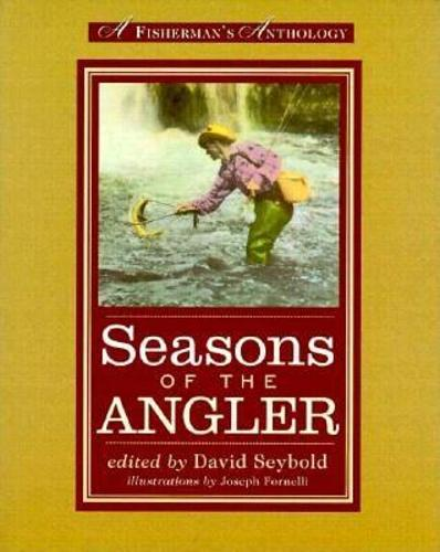 Seasons of the Angler: A Fisherman's Anthology (Paperback)