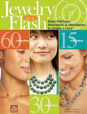 Jewelry in a Flash: Easy Earrings, Bracelets, & Necklaces in Under 1 Hour (Paperback)