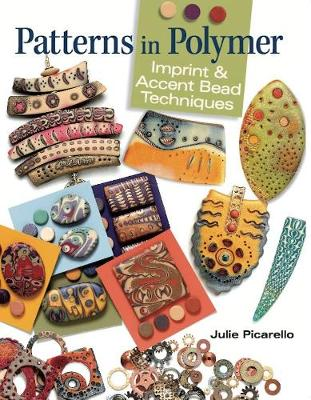 Patterns in Polymer: Imprint and Accent Bead Techniques (Paperback)