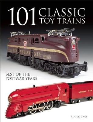101 Classic Toy Trains: Best of the Postwar Years (Paperback)