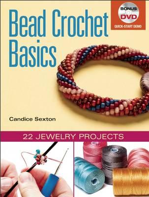 Bead Crochet Basics: 22 Jewelry Projects (Paperback)