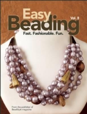 Easy Beading: v. 8: Fast, Fashionable, Fun (Hardback)