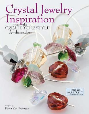 Crystal Jewelry Inspiration From the Create Your Style Ambassadors (Paperback)