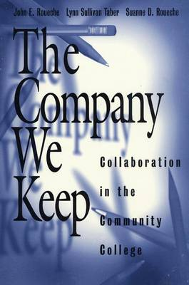 The Company We Keep: Collaboration in the Community College (Paperback)