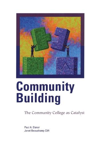 Community Building: The Community College as Catalyst (Paperback)