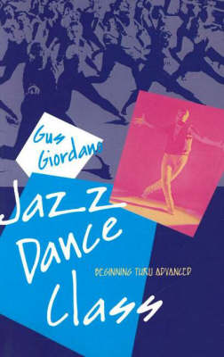 Jazz Dance Class: Beginning Thru Advanced - A dance horizons book (Paperback)