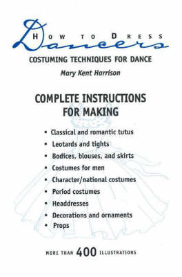 How to Dress Dancers: Costuming Techniques for Dance (Paperback)