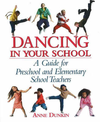 Dancing in Your School: A Guide for Preschool and Elementary School Teachers (Paperback)