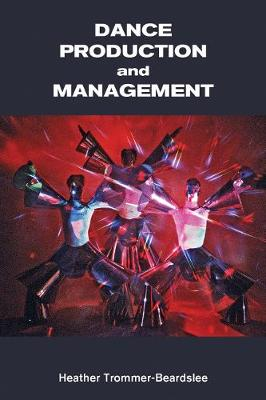 Dance Production and Management - Dance Horizons Book (Paperback)