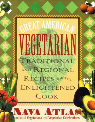Great American Vegetarian: Traditional and Regional Recipes for the Enlightened Cook (Hardback)