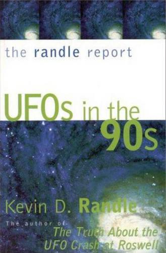 The Randle Report: UFOs in the '90s (Paperback)