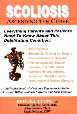Scoliosis: Ascending the Curve (Hardback)
