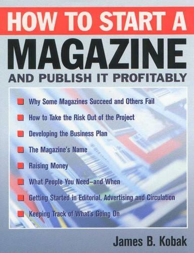 How to Start a Magazine: And Publish It Profitably (Hardback)