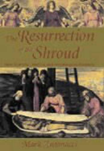 The Resurrection of the Shroud: New Scientific, Medical and Archeological Evidence (Paperback)