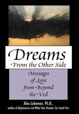 Dreams from the Other Side: Messages of Love from Beyond the Veil (Hardback)