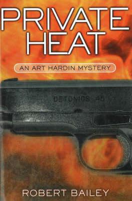 Private Heat: An Art Hardin Mystery (Hardback)