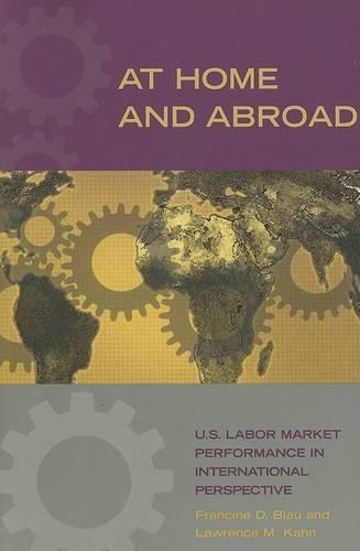 At Home and Abroad: U.S. Labor-Market Performance in International Perspective (Paperback)