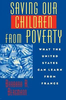 Saving Our Children from Poverty: What the United States Can Learn from France (Paperback)