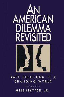 An American Dilemma Revisted: Race Relations in a Changing World (Paperback)