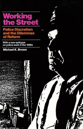 Working in the Street: Police Discretion and the Dilemmas of Reform (Paperback)