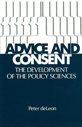Advice and Consent: Development of the Policy Sciences (Paperback)