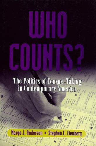 Who Counts?: The Politics of Census-taking in Contemporary America (Paperback)